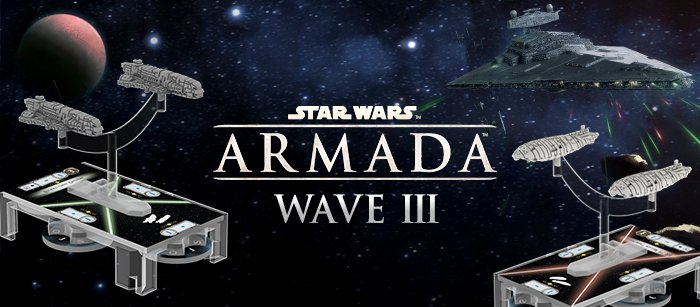 Some thoughts on Star Wars Armada Wave3